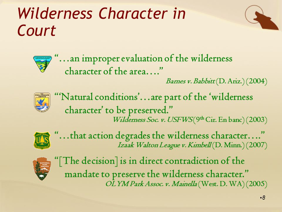 Wilderness Character: Qualities Untrammeled Wilderness is essentially unhindered and free from modern human control or manipulation 19