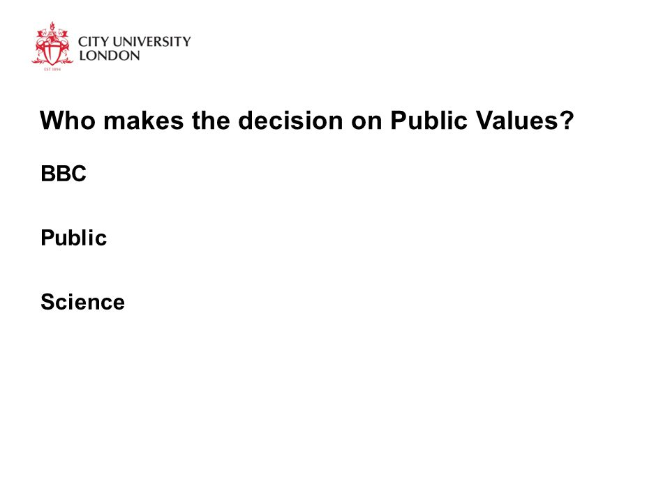 Who makes the decision on Public Values? BBC Public Science