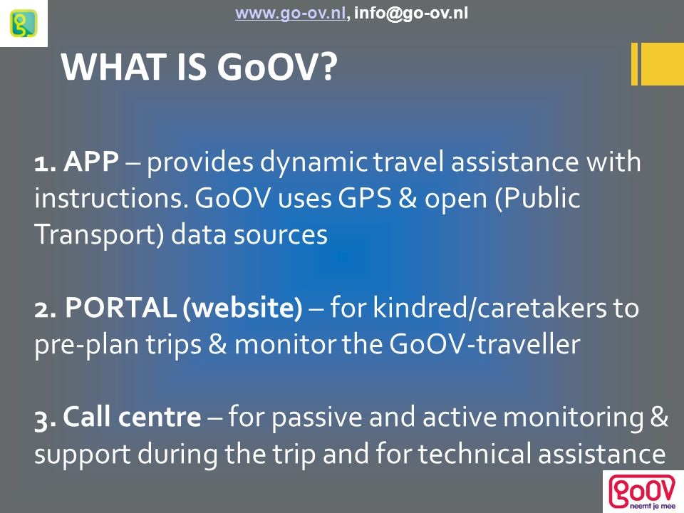 WHAT IS GoOV. 1. APP – provides dynamic travel assistance with instructions.
