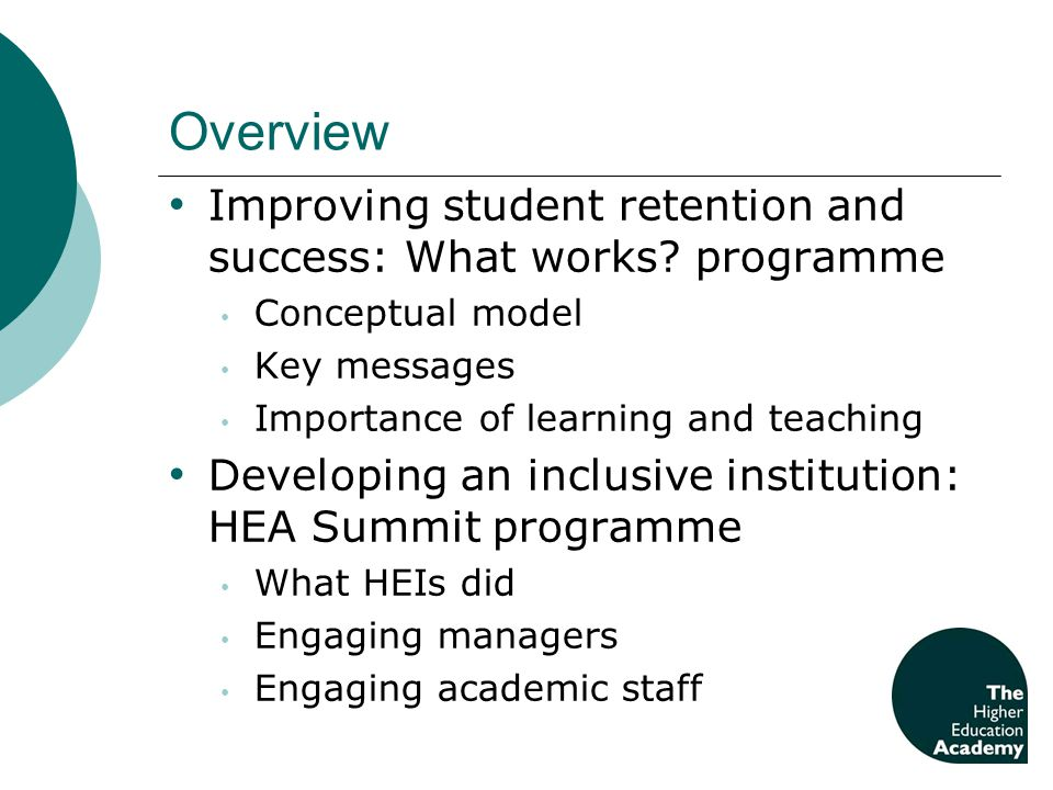 Overview Improving student retention and success: What works.