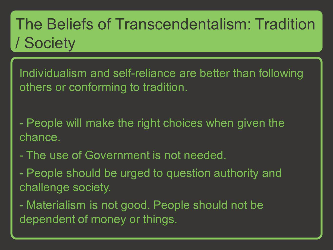 Individualism and self-reliance are better than following others or conforming to tradition.