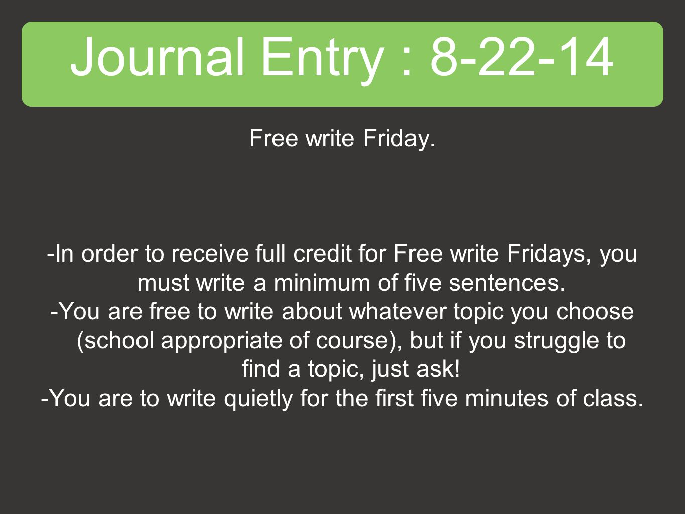 Journal Entry : 8-22-14 Free write Friday.