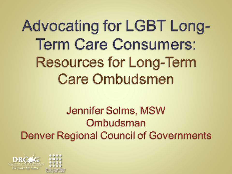 For More Information Shari Wilkins GLBT Community Center of Colorado 303 – 733-7743, ext.