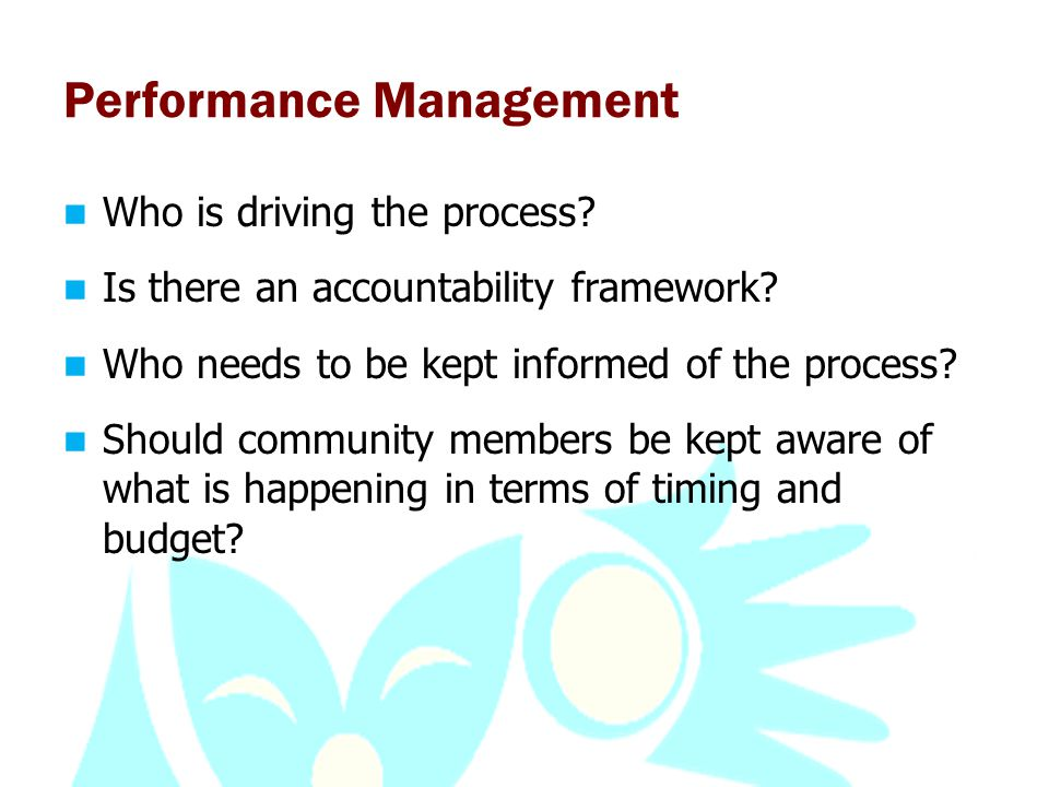 Performance Management Who is driving the process.