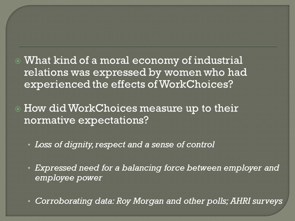  What kind of a moral economy of industrial relations was expressed by women who had experienced the effects of WorkChoices.