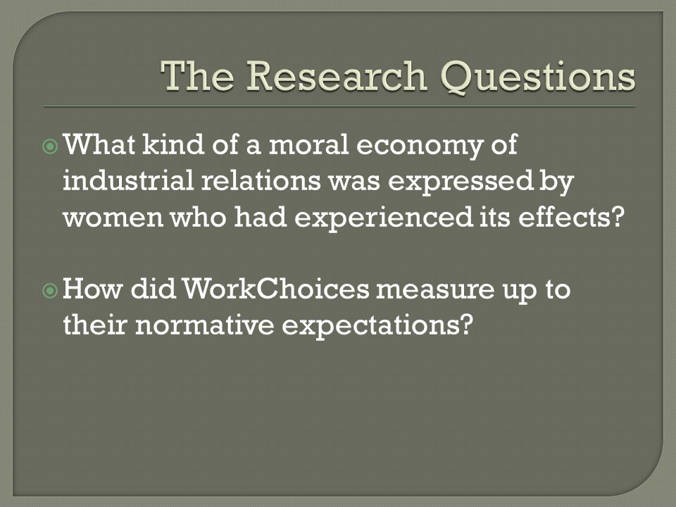  What kind of a moral economy of industrial relations was expressed by women who had experienced its effects.