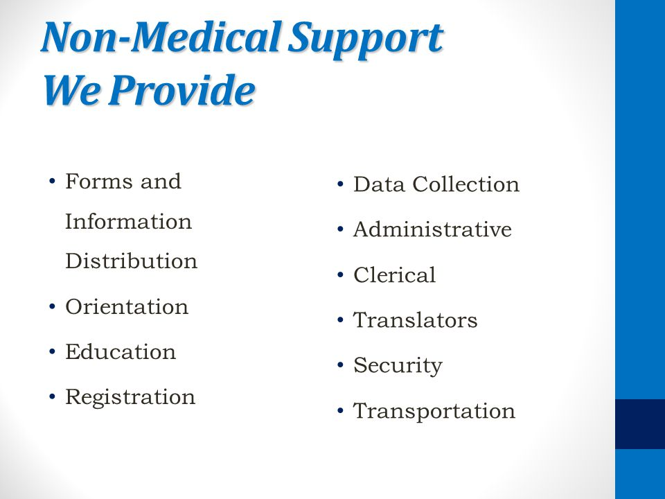 Non-Medical Support We Provide Forms and Information Distribution Orientation Education Registration Data Collection Administrative Clerical Translato