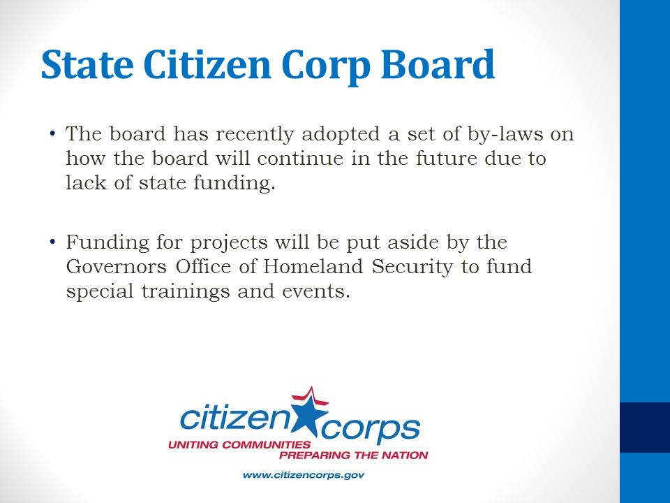 State Citizen Corp Board The board has recently adopted a set of by-laws on how the board will continue in the future due to lack of state funding. Fu