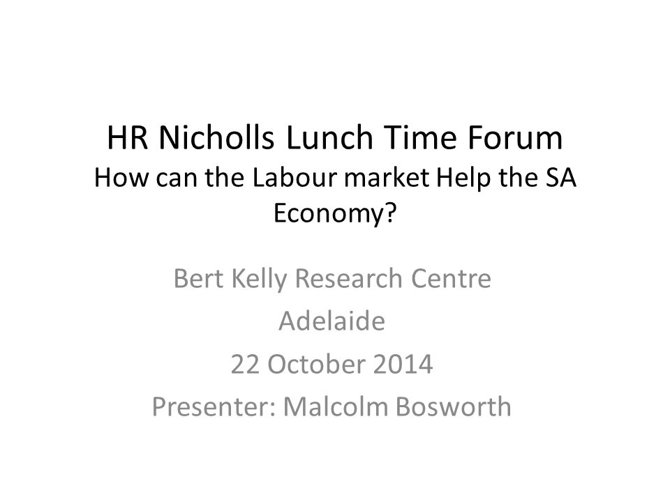 HR Nicholls Lunch Time Forum How can the Labour market Help the SA Economy.