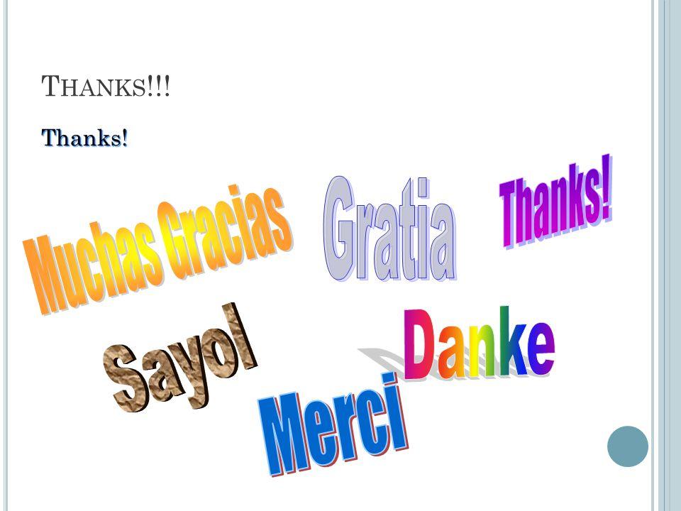 Thanks! T HANKS !!!
