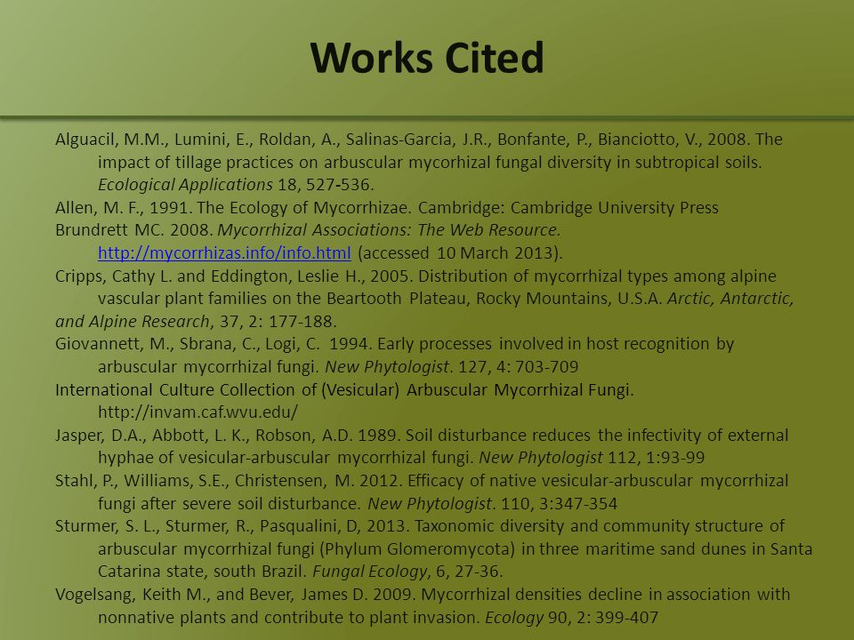 Works Cited Alguacil, M.M., Lumini, E., Roldan, A., Salinas-Garcia, J.R., Bonfante, P., Bianciotto, V., 2008.