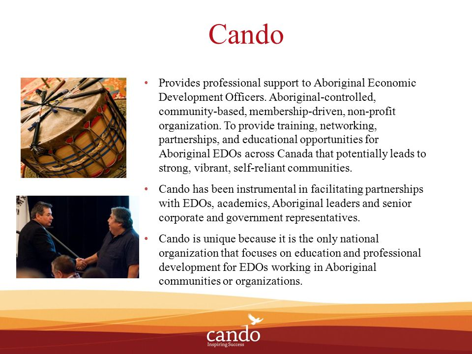 Aboriginal Economic Developer Process The first national professional certification process designed, developed and facilitated by an Aboriginal organization.