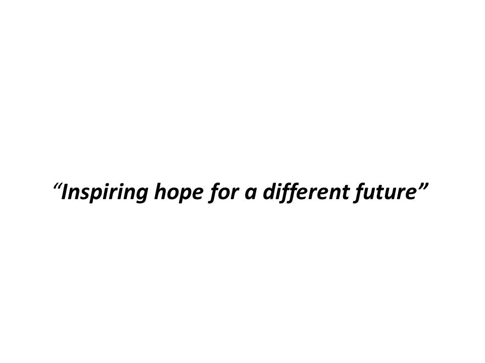 Inspiring hope for a different future