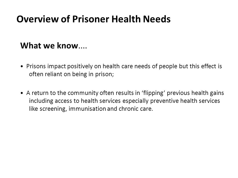 Overview of Prisoner Health Needs What we know....