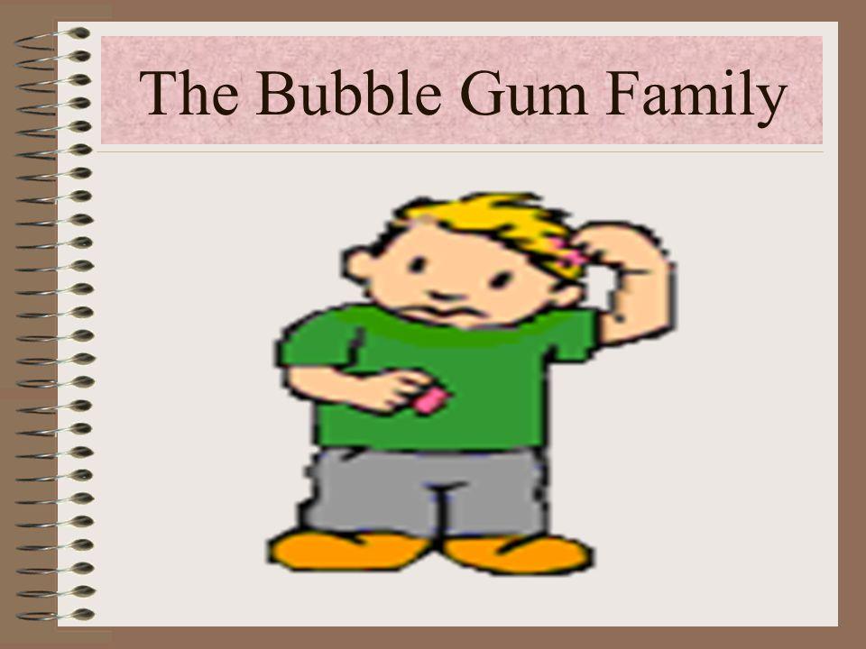 The Bubble Gum Family