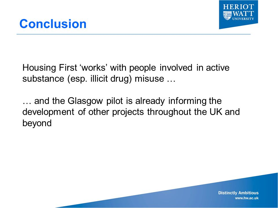Conclusion Housing First 'works' with people involved in active substance (esp.