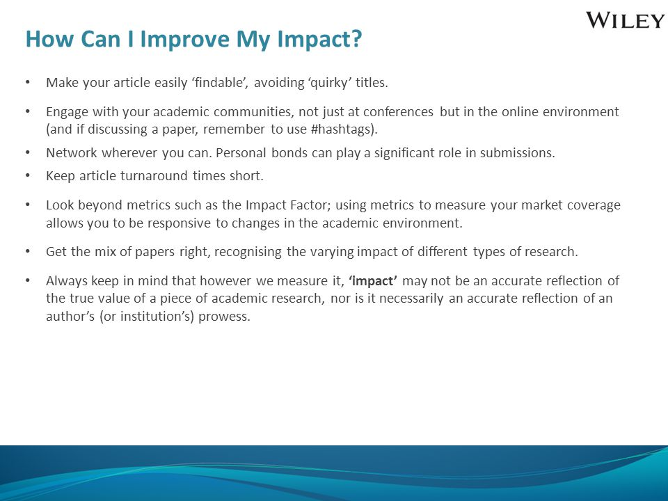 How Can I Improve My Impact. Make your article easily 'findable', avoiding 'quirky' titles.
