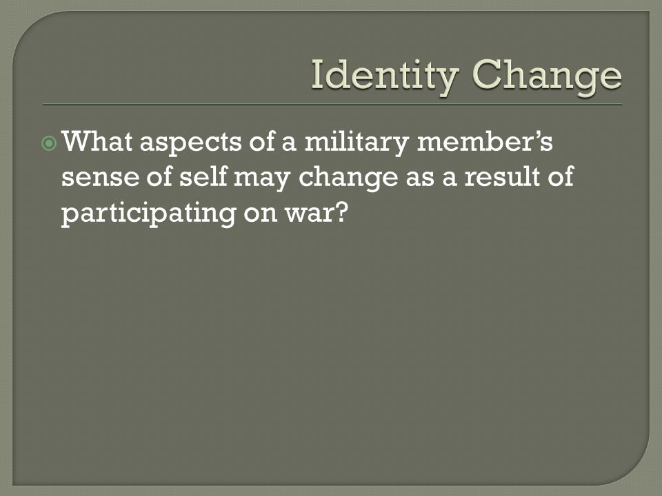 What aspects of a military member's sense of self may change as a result of participating on war