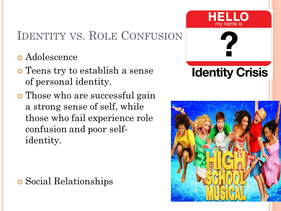 I DENTITY VS. R OLE C ONFUSION Adolescence Teens try to establish a sense of personal identity.