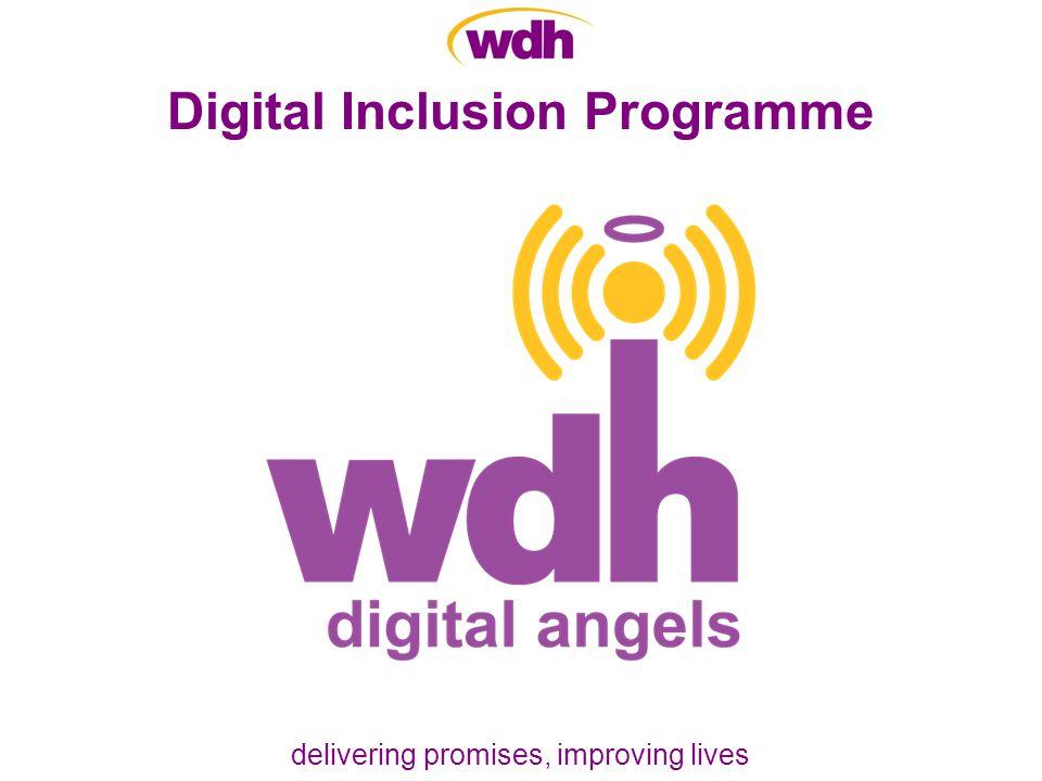 delivering promises, improving lives Digital Inclusion Programme