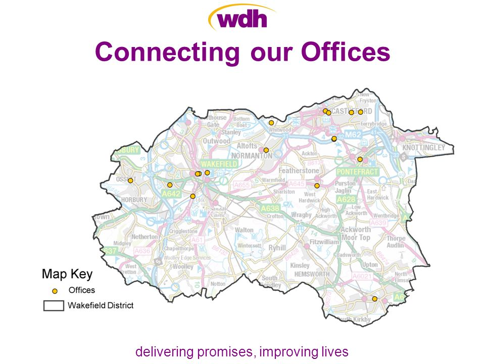 delivering promises, improving lives Connecting our Offices