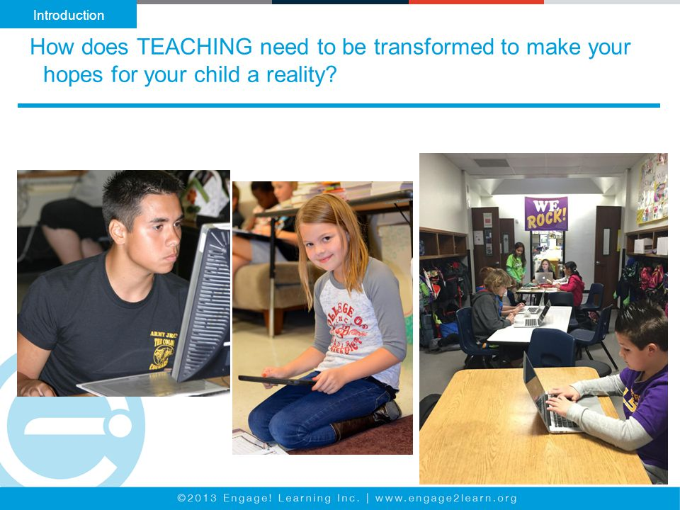 How does TEACHING need to be transformed to make your hopes for your child a reality Introduction