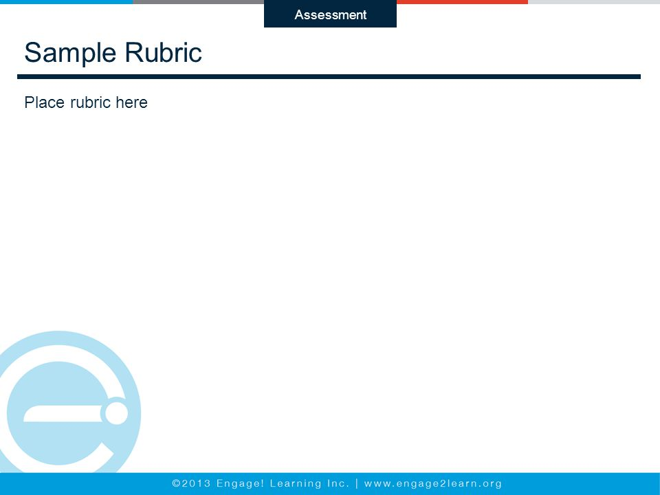 Sample Rubric Assessment Place rubric here