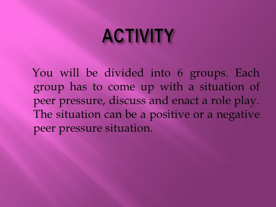 You will be divided into 6 groups.