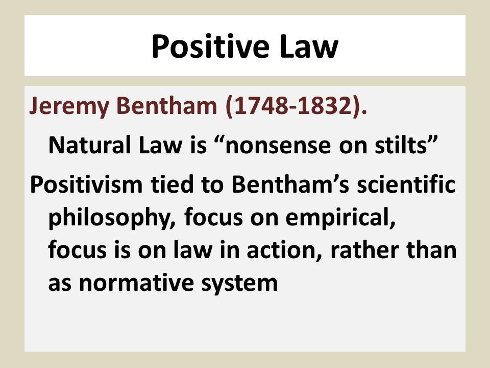 Positive Law Jeremy Bentham (1748-1832).