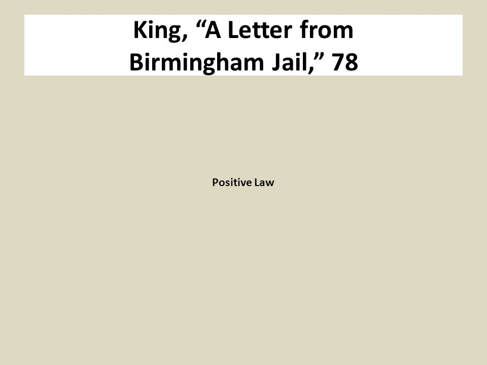 King, A Letter from Birmingham Jail, 78 Positive Law