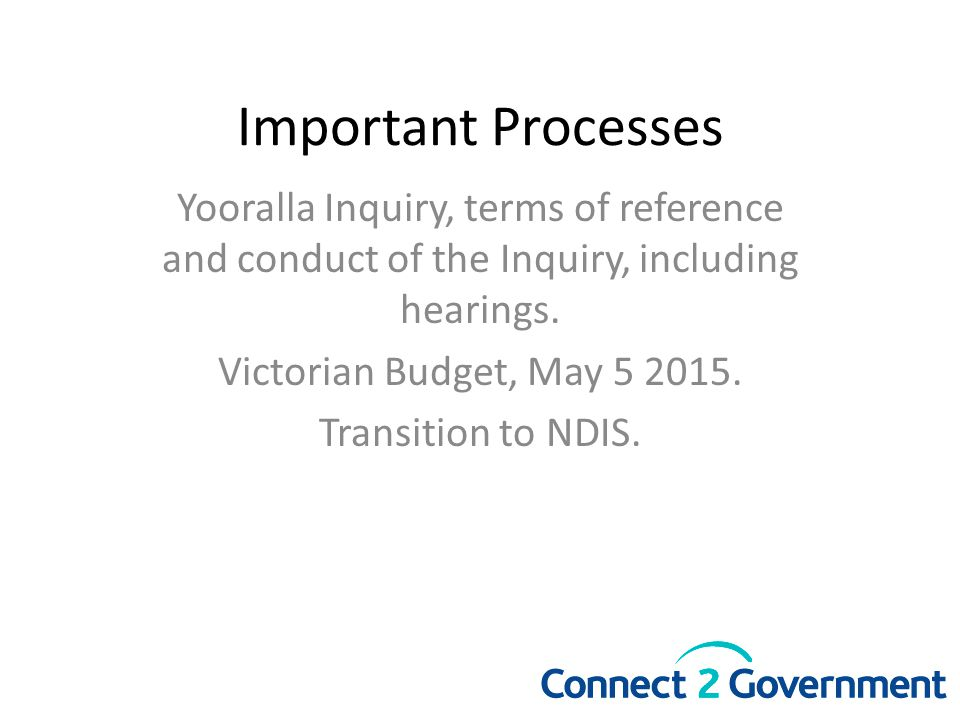 Important Processes Yooralla Inquiry, terms of reference and conduct of the Inquiry, including hearings.