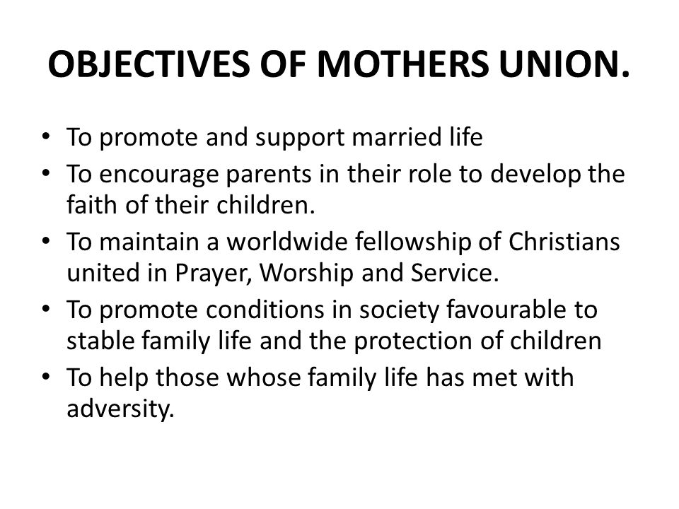 OBJECTIVES OF MOTHERS UNION.