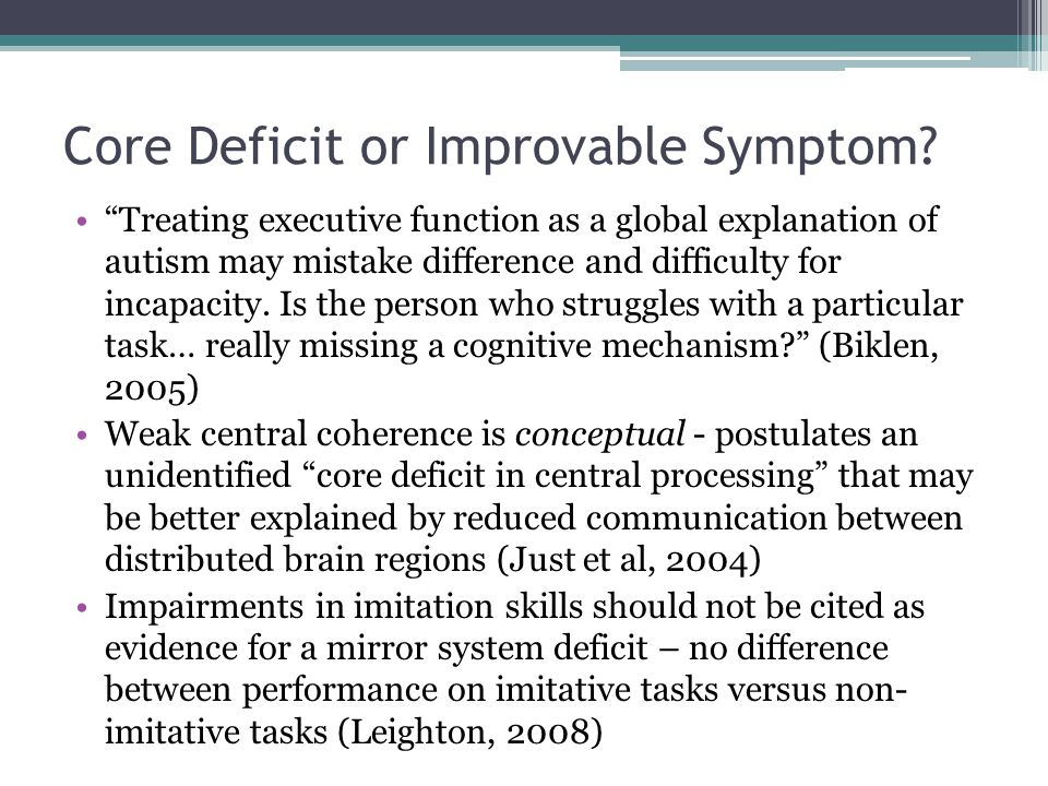 "Core Deficit or Improvable Symptom? ""Treating executive function as a global explanation of autism may mistake difference and difficulty for incapacit"