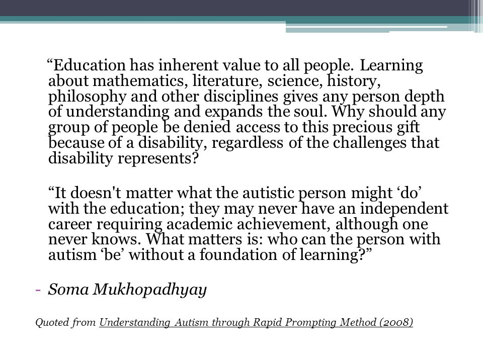Education has inherent value to all people.