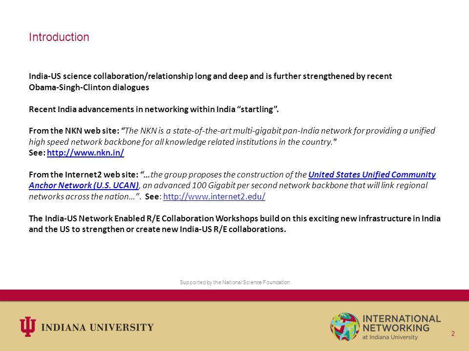 India-US Network Enabled Research Collaboration Workshops Workshop #1 – New Delhi, India December 2010 Workshop #2 – Washington, DC March 2012 Objectives: 1.
