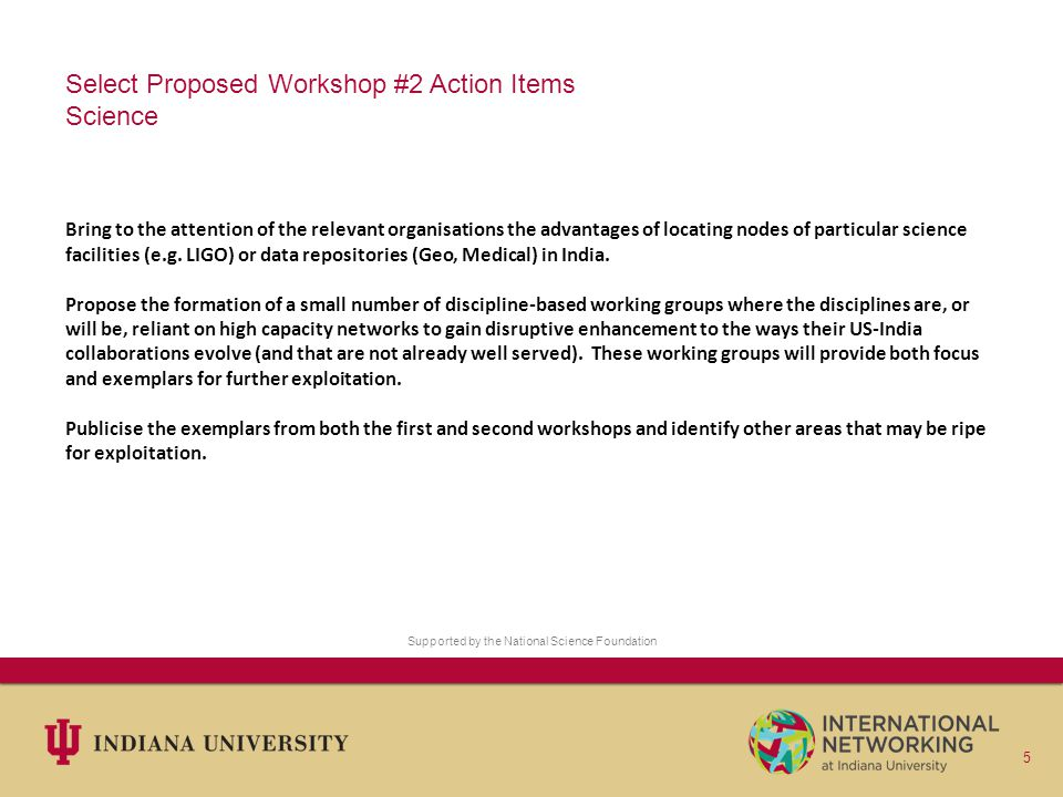 Select Proposed Workshop #2 Action Items Science Bring to the attention of the relevant organisations the advantages of locating nodes of particular science facilities (e.g.
