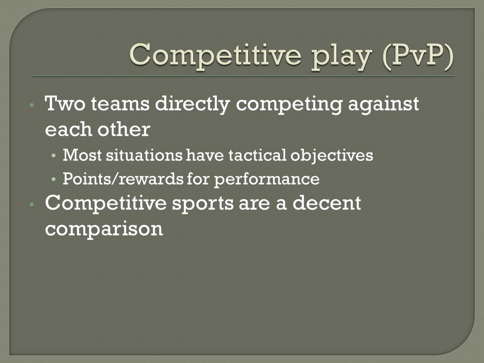Different games have different specifics 10+ people Varied situations Each player has a role to fulfill Teams work together to achieve objectives without direct competition with each other Wall-climbing or ropes courses as analogue