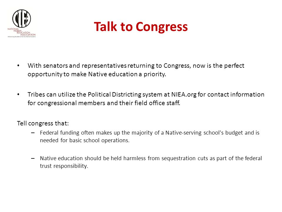 Talk to Congress With senators and representatives returning to Congress, now is the perfect opportunity to make Native education a priority.