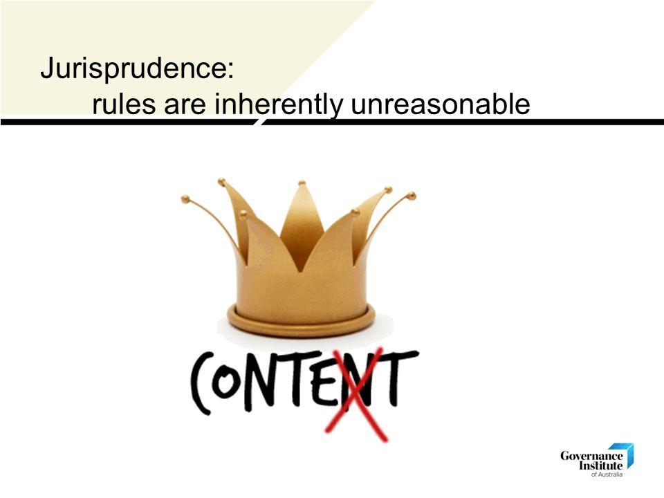 Jurisprudence: rules are inherently unreasonable