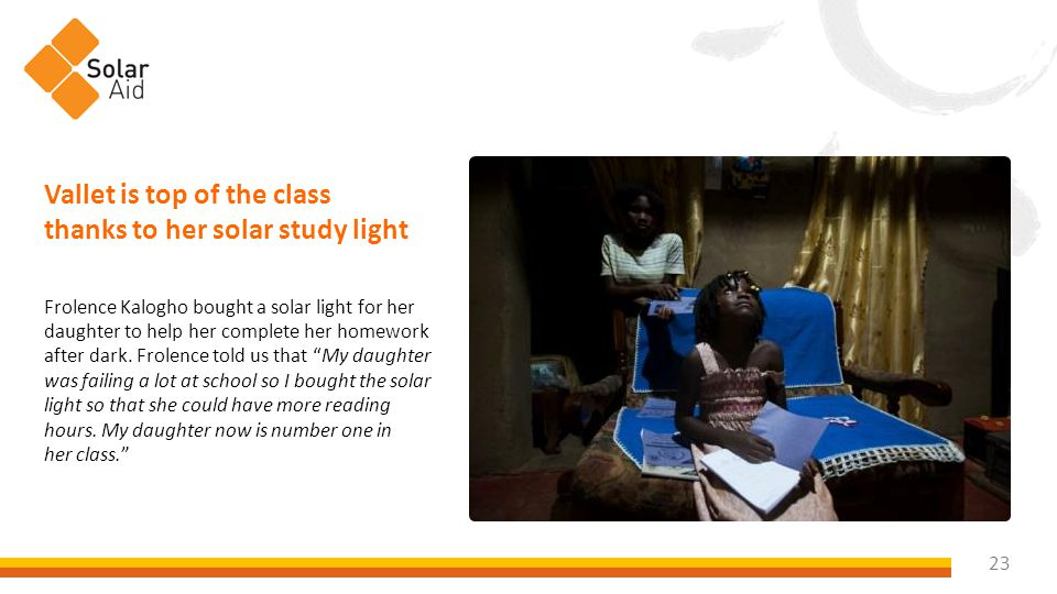 23 Vallet is top of the class thanks to her solar study light Frolence Kalogho bought a solar light for her daughter to help her complete her homework after dark.