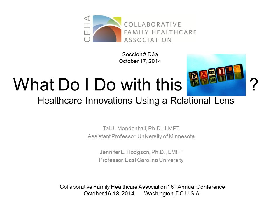 What Do I Do with this . Healthcare Innovations Using a Relational Lens Tai J.