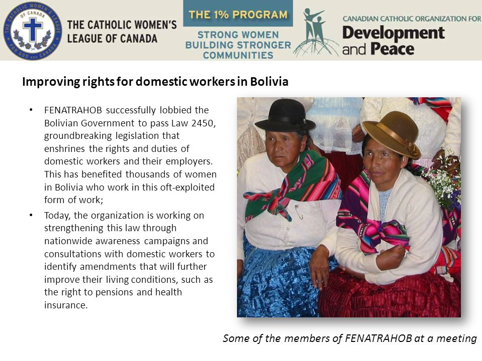 FENATRAHOB successfully lobbied the Bolivian Government to pass Law 2450, groundbreaking legislation that enshrines the rights and duties of domestic workers and their employers.