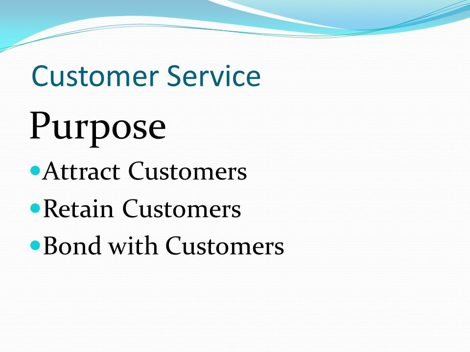 Customer Service Welcome… Make a great first impression