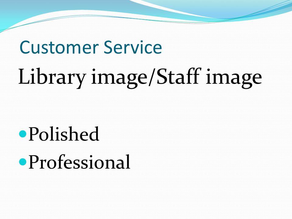 Customer Service Library image/Staff image Polished Professional