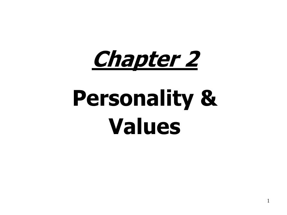 1 Chapter 2 Personality & Values