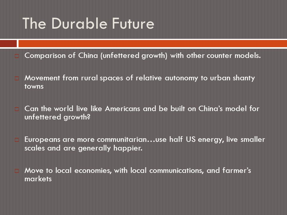 The Durable Future  Comparison of China (unfettered growth) with other counter models.