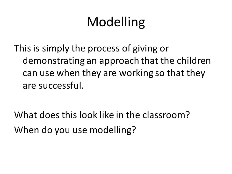What does modelling look like... In calculation? In marking? In success criteria? On working walls?
