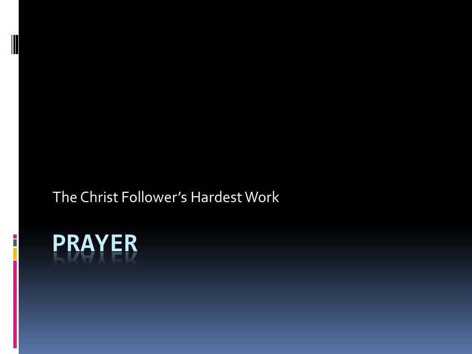The Christ Follower's Hardest Work