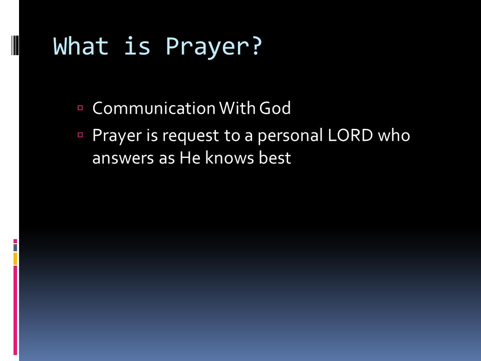 Effective Prayer Effective Prayer must be a scripturally informed response of persons saved by grace, to the living God who can hear and answer on the basis of Christ's payment of the penalty which sinners deserved Nelson's Illustrated Bible Dictionary p.