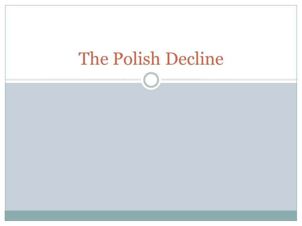 The Polish Decline